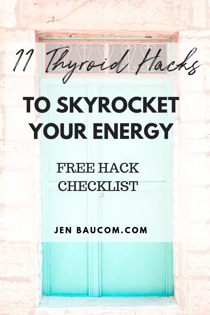 11 thyroid hacks to skyrocket energy for jenbaucom.com - mindset- hormone balance- thyroid health- hypothyroidism fitness thyroid nutrition