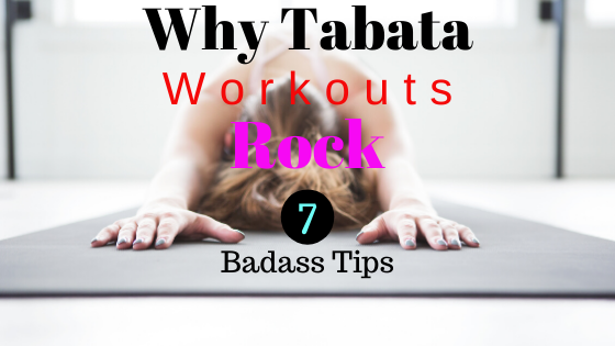 Why Tabata Workouts Rock – 7 Tips to Success