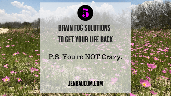 5 Brain Fog Solutions