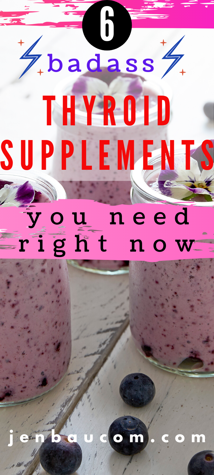 6 badass thyroid supplements you need right now check it out at jenbaucom.com #thyroidsupplements #thyroidhealth