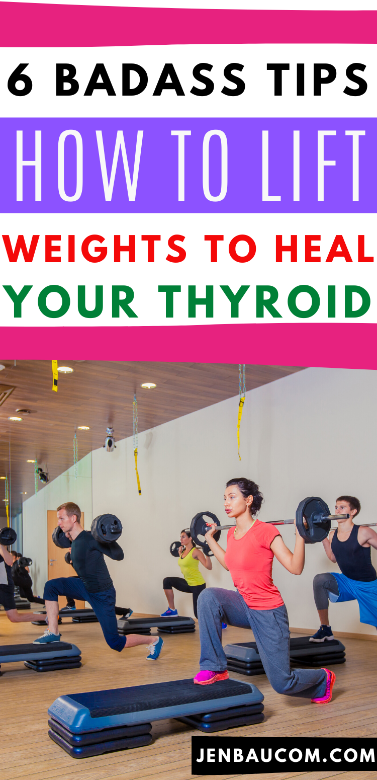 6 Badass Ways how to lift weights and heal your thyroid check it out at jenbaucom.com #thyroidfitness #thyroidstrengthtraining #liftingweights #thyroidhealing #fitness #hypothyroidism