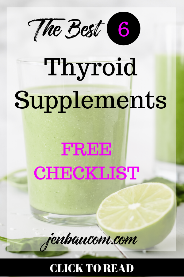 the best 6 thyroid supplements you need now check it out at jenbaucom.com