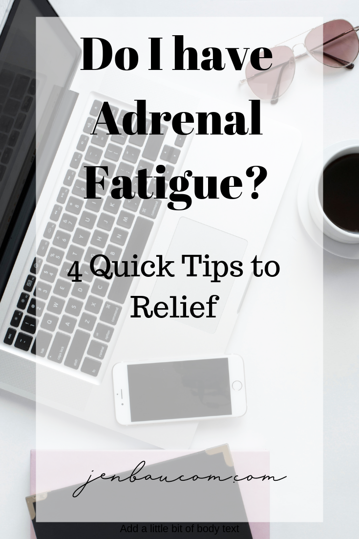 Do I have adrenal fatigue? 4 quick tips to relief - via jenbaucom.com - hormone balance, thyroid health, adrenal fatigue, mindset, hormone health, hypothyroidism #adrenalfatigue