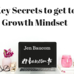 This post is all about the 5 secrets to get to a growth mindset. Mindset is everything! blog is up at jenbaucom.tv