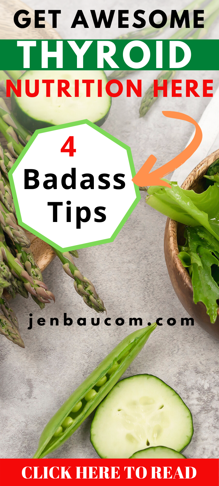 4 Badass Tips to awesome nutrition for your thyroid #thyroidhealth #thyroidnutritiontips