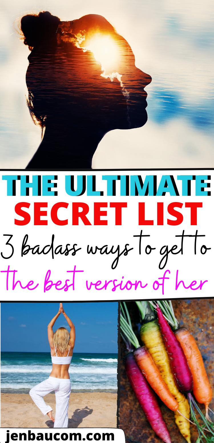 the 3 Ultimate Secrets to get to The Best Version of Her