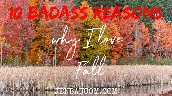 10 badass reasons I love Fall