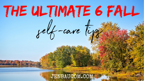 the ultimate 6 fall self care tips