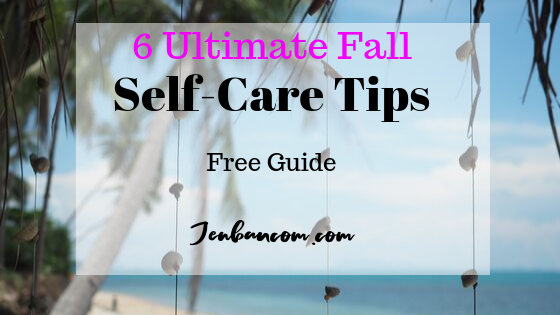 6 Ultimate Fall Self-Care Tips to Follow
