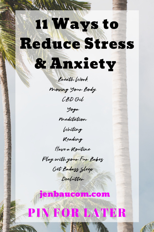 11 ways to reduce stress and anxiety find it here at jenbaucom.com