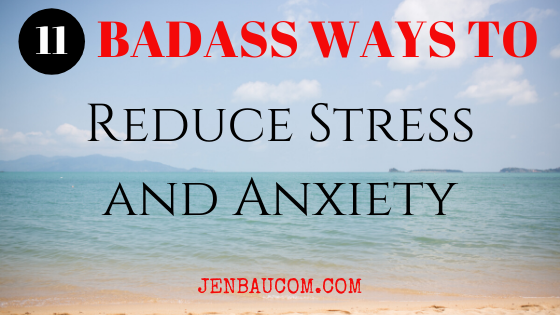 11 Ways to Reduce Stress and Anxiety