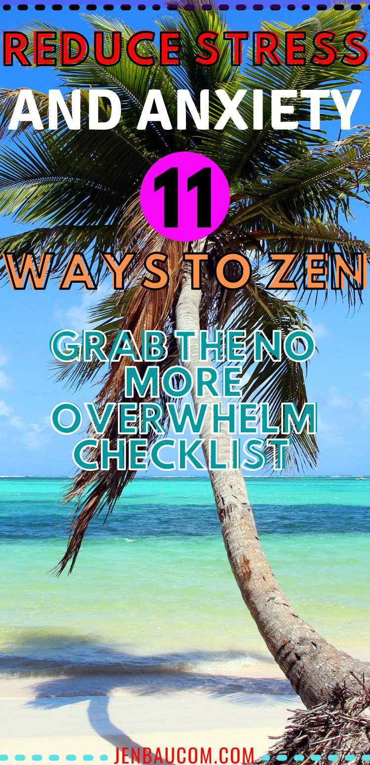 Feeling overwhelm or anxiety? check out the 11 ways to reduce stress and anxiety here and get to your Zen! #reduceanxiety #nostress #zen