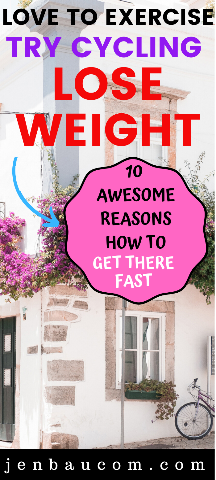 Love Exercise again try cycling and lose weight- 10 Reasons how to get there fast at jenbaucom.com