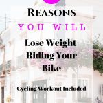 10 reasons you will lose weight riding your bike- check it out at jenbaucom.com