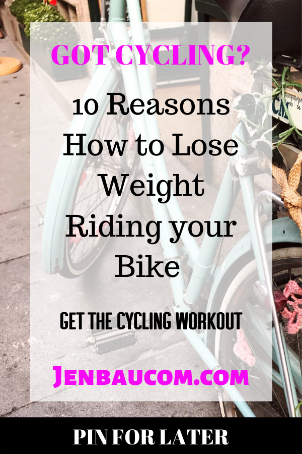 Got Cycling? 10 reasons how to lose weight riding your bike Check it out on my Blog at jenbaucom.com