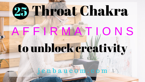 25 Throat Chakra Affirmations to Unblock Creativity