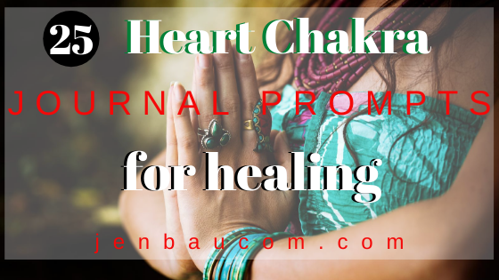 25 Heart Chakra Journal Prompts for Healing