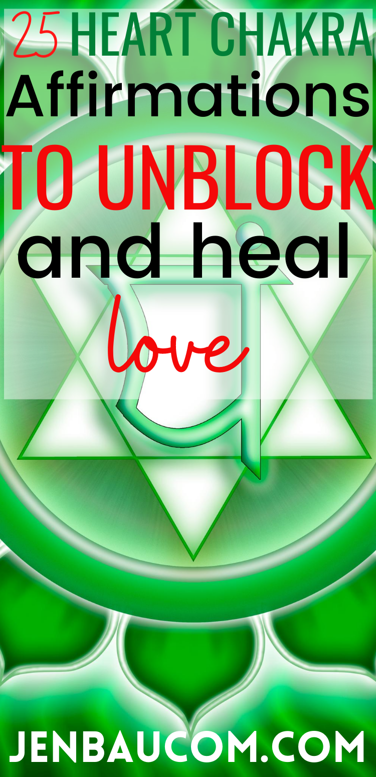 25 Heart Chakra Affirmations to Unblock and Heal Love