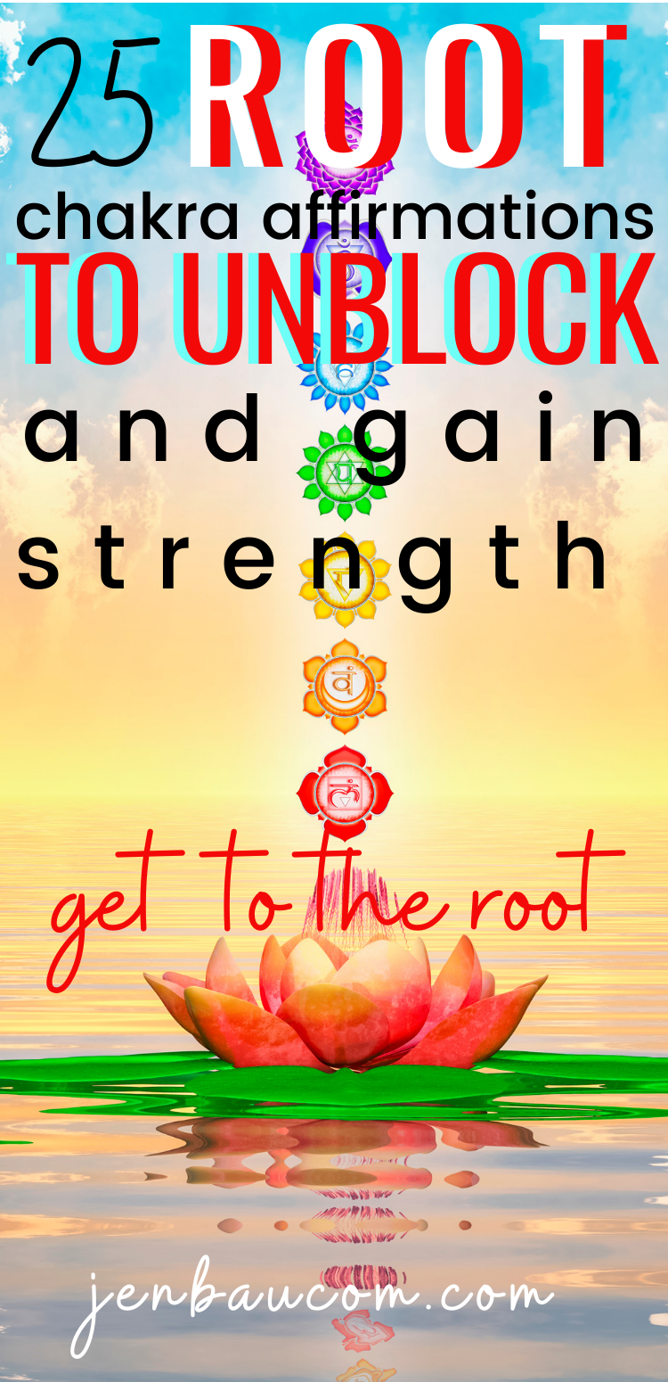 Check out the 25 root chakra affirmations to get grounded and gain strength